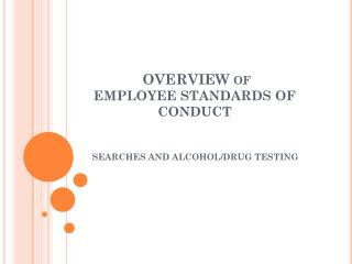 OVERVIEW of EMPLOYEE STANDARDS OF CONDUCT