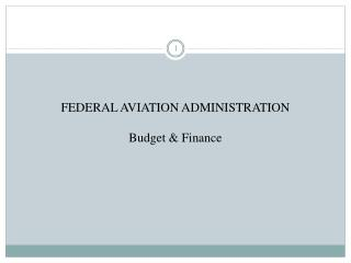 FEDERAL AVIATION ADMINISTRATION Budget & Finance