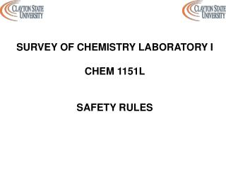 SURVEY OF CHEMISTRY LABORATORY I CHEM 1151L SAFETY RULES
