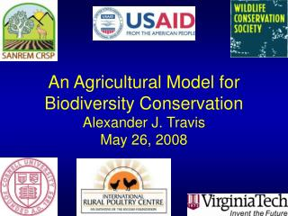 An Agricultural Model for  Biodiversity Conservation Alexander J. Travis May 26, 2008