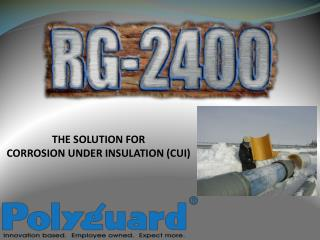 The Solution for  Corrosion under insulation (CUI)