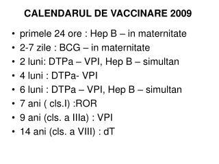 CALENDARUL DE VACCINARE 2009 primele 24 ore : Hep B – in maternitate