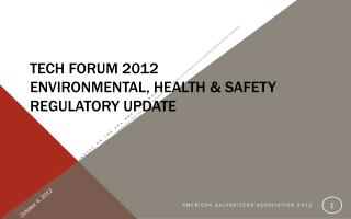Tech Forum 2012 Environmental, Health & Safety Regulatory Update