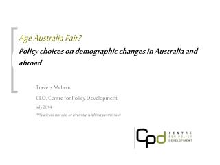 Age Australia Fair? Policy choices on demographic changes in Australia and abroad