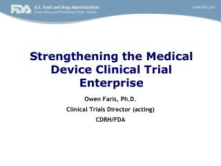 Strengthening the Medical Device Clinical Trial Enterprise