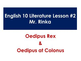 English 10 Literature Lesson #2 Mr.  Rinka
