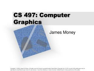CS 497: Computer Graphics