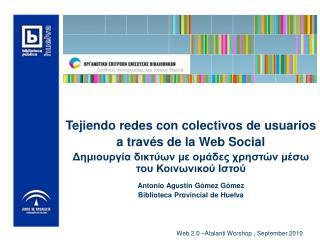 Tejiendo redes con colectivos de usuarios a través de la Web Social
