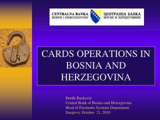 CARDS OPERATIONS IN BOSNIA AND HERZEGOVINA