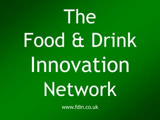 The Food & Drink Innovation Network fdin.co.uk