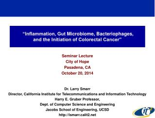 """""""Inflammation, Gut Microbiome , Bacteriophages , and the Initiation of Colorectal Cancer"""""""