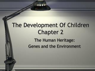 The Development Of Children Chapter 2