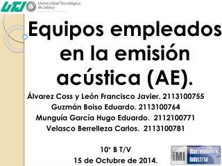 Equipos empleados en la emisión acústica (AE).