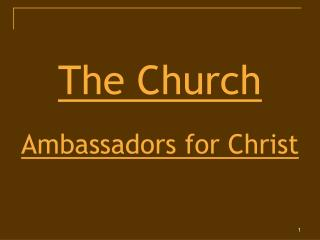 The Church Ambassadors for Christ