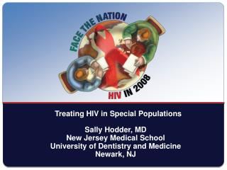 Sally Hodder, MD New Jersey Medical School University of Dentistry and Medicine Newark, NJ