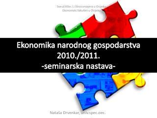 Ekonomika narodnog gospodarstva 2010./2011. -seminarska nastava-