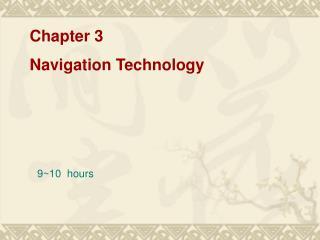 Chapter 3 Navigation Technology