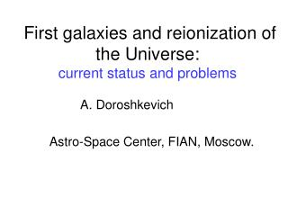 First galaxies and reionization of the Universe:  current status and problems