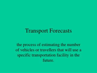 Transport Forecasts