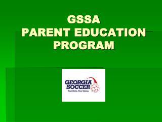 GSSA PARENT EDUCATION PROGRAM