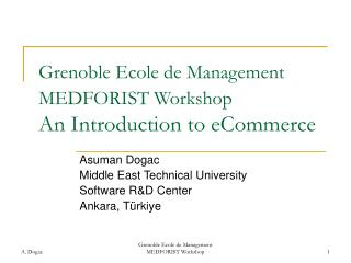 Grenoble Ecole de Management MEDFORIST Workshop An Introduction to eCommerce