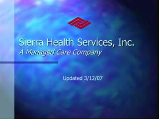 Sierra Health Services, Inc. A Managed Care Company