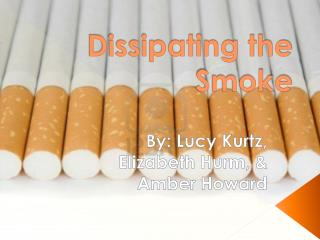 Dissipating the Smoke