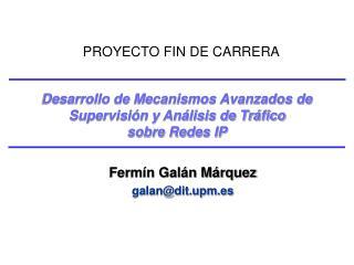Desarrollo de Mecanismos Avanzados de Supervisión y Análisis de Tráfico sobre Redes IP