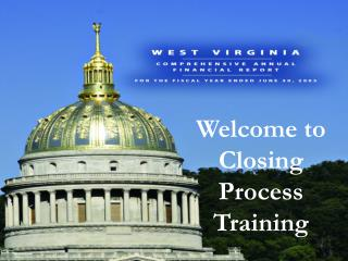 Welcome to  Closing Process  Training