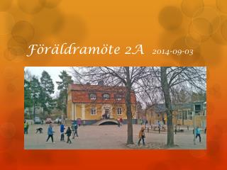 Föräldramöte 2A 2014-09-03