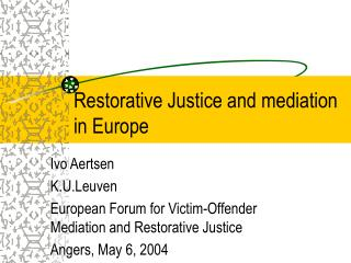 Restorative Justice and mediation in Europe