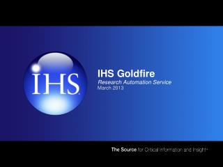 IHS Goldfire Research Automation Service March 2013