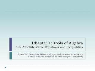 Chapter 1: Tools of Algebra 1-5: Absolute Value Equations and Inequalities
