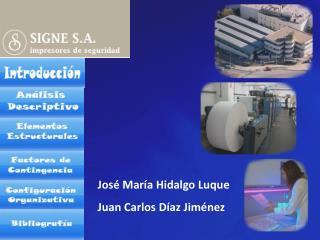 José María Hidalgo Luque Juan Carlos Díaz Jiménez