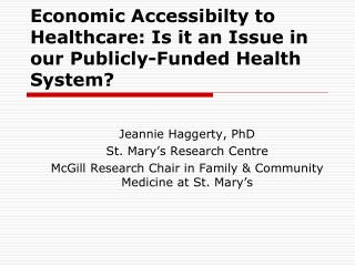 Economic Accessibilty to Healthcare: Is it an Issue in our Publicly-Funded Health System?