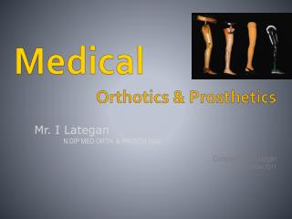 Medical Orthotics & Prosthetics