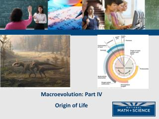 Macroevolution: Part IV Origin of Life