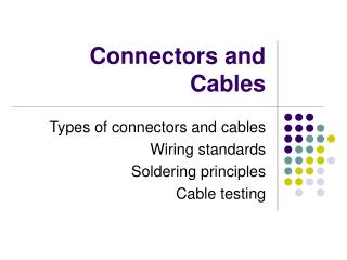 Connectors and Cables