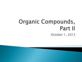Organic Compounds, Part II