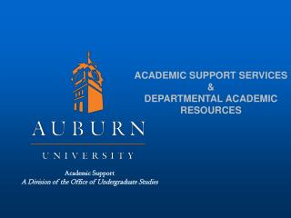 ACADEMIC SUPPORT SERVICES & DEPARTMENTAL ACADEMIC RESOURCES
