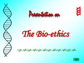 The Bio-ethics