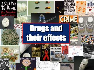 Drugs and their effects