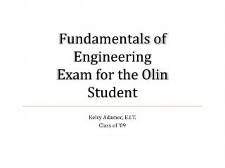Fundamentals of Engineering Exam for the Olin Student