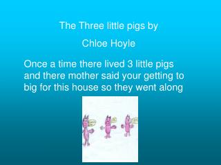 The Three little pigs by  Chloe Hoyle