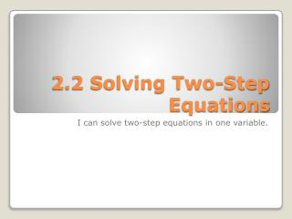 2.2 Solving Two-Step Equations