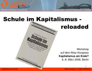 Schule im Kapitalismus -                               reloaded Workshop auf dem Attac-Kongress