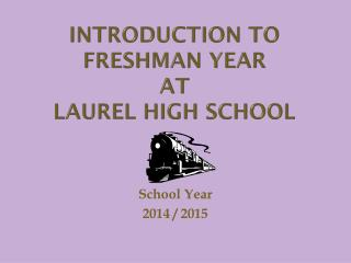 Introduction to Freshman year at Laurel High School