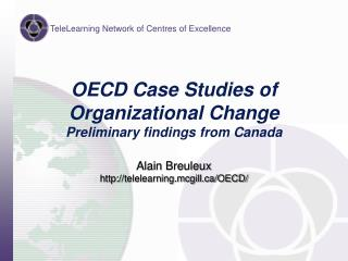 OECD Case Studies of Organizational Change Preliminary findings from Canada