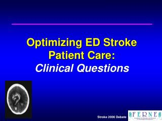 Optimizing ED Stroke Patient Care: Clinical Questions