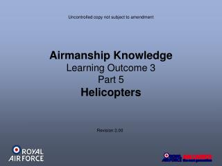 Airmanship Knowledge Learning Outcome 3 Part 5 Helicopters